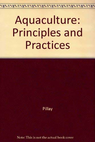 Pillay aquaculture principles practices abebooks aquaculture principles and practices pillay t v fandeluxe Image collections