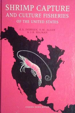 9780852381892: Shrimp Capture and Culture Fisheries of the United States (Fishing News Books)