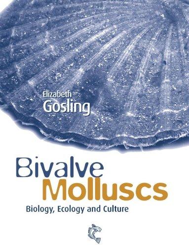 Bivalve Molluscs: Biology, Ecology and Culture: Elizabeth Gosling