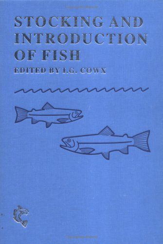 Stocking and Introductions of Fish: In Freshwater and Marine Ecosystems: Ian G. Cowx