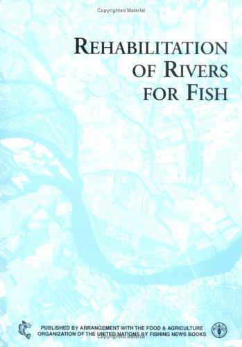 9780852382479: Rehabilitation of Rivers for Fish (Fishing News Books)