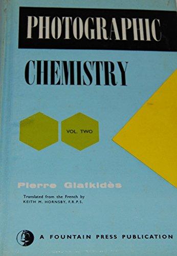 9780852420454: Photographic Chemistry: v. 2