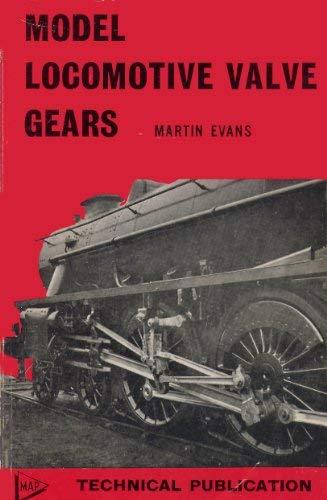 Model Locomotive Valve Gears: Evans, Martin