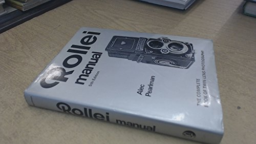 Rollei Manual: The Complete Book of Twin-Lens: Pearlman, Alec