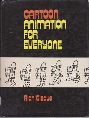 Cartoon Animation for Everyone: Cleave, Alan