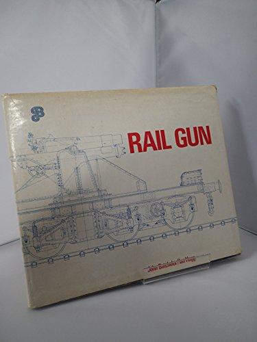 Rail Gun: Batchelor, John H.;Hogg, Ian V.