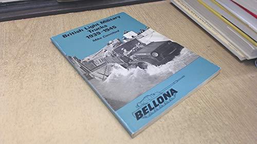 9780852424476: British Light Military Trucks, 1939-45 (Bellona publications)
