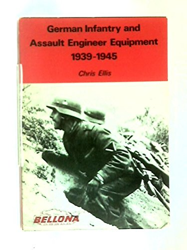 German Infantry and Assault Engineer Equipment, 1939 - 1945 (0852424566) by Chris Ellis