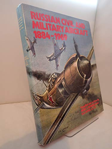 Russian Civil and Military Aircraft 1884-1969: Nowarra, Heinz J., Duval, G.R., Hepworth, W.F.