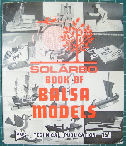 Solarbo Book of Balsa Models (MAP technical publication) (0852424620) by R.H. Warring
