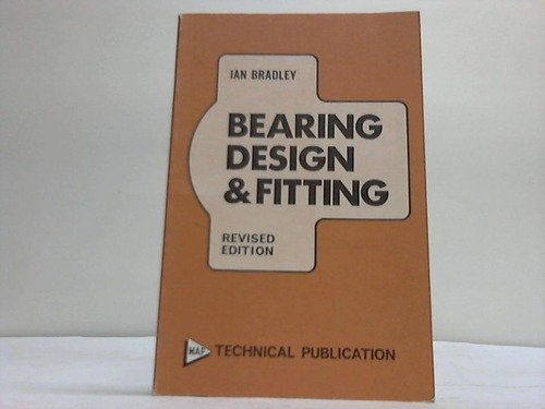 9780852424636: BEARING DESIGN AND FITTING (NEW REVISED EDITION)