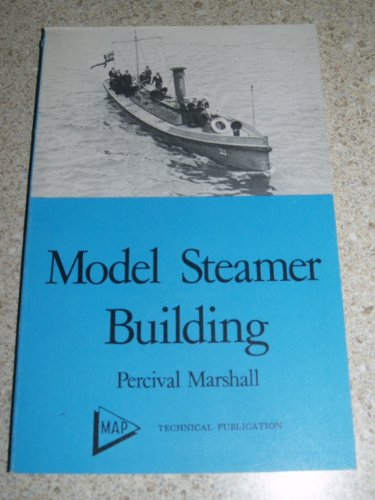 Model steamer building: A practical handbook on the design and construction of model steamer hulls, deck fittings, and other details (MAP technical publication) (0852424787) by Percival Marshall