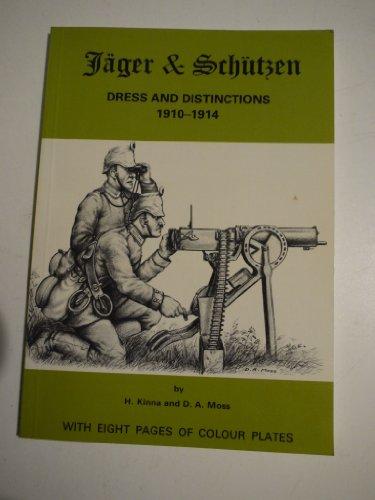 Jager and Schutzen: Dress and Distinctions, 1910-1914: Kinna, H.; Moss,