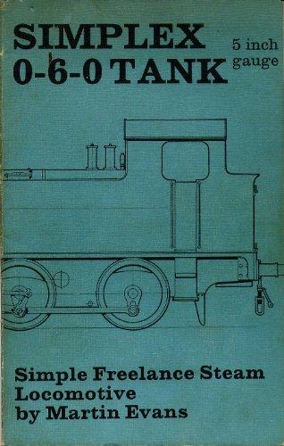 """"""" Simplex """": 5 """" Gauge 0-6-0T Live Steam Locomotive (9780852424988) by Martin Evans"""