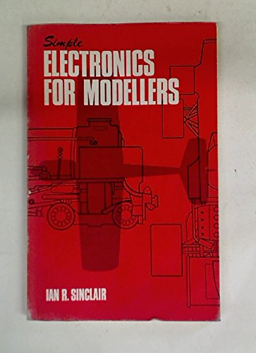 Simple electronics for modellers (0852425155) by Ian R. SINCLAIR