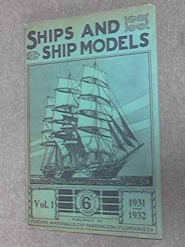 9780852425268: Ships and Ship Models: 1931-32 v. 1