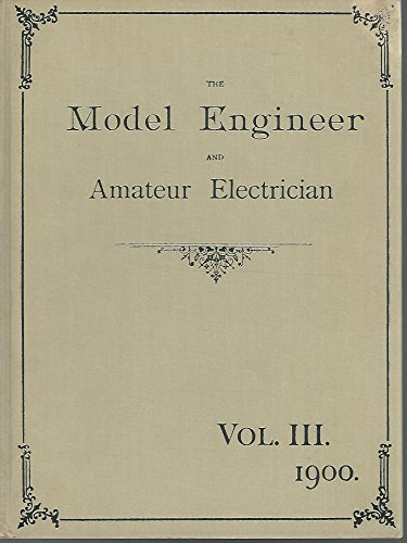 9780852425312: The Model Engineer and Amateur Electrician, Vol. III 1900