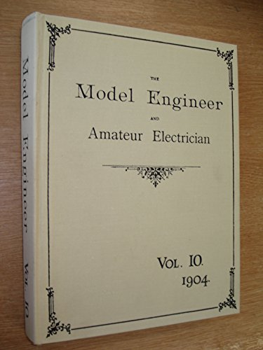 9780852425596: The Model Engineer and Amateur Electrician. Vol.10: 1904 January-June (Facsimile Edition)