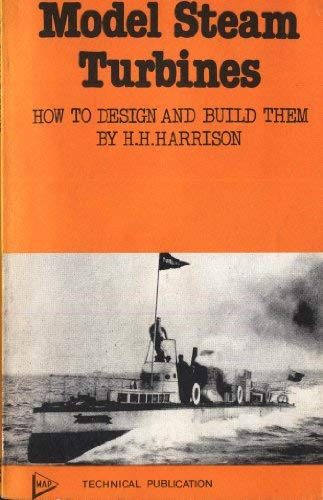 9780852426005: Model Steam Turbines: How to Design and Build Them (The