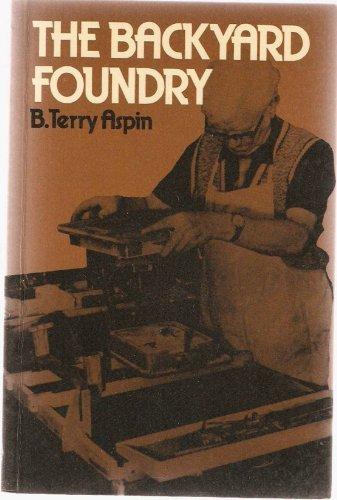Backyard foundry (MAP technical publication): Aspin, B. Terry