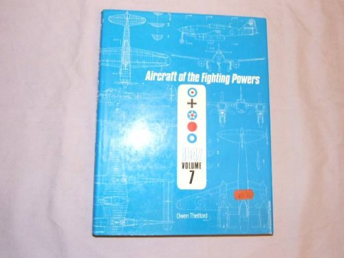 Aircraft of the Fighting Powers--Volume 7 (1946): Thetford, Owen, compiler