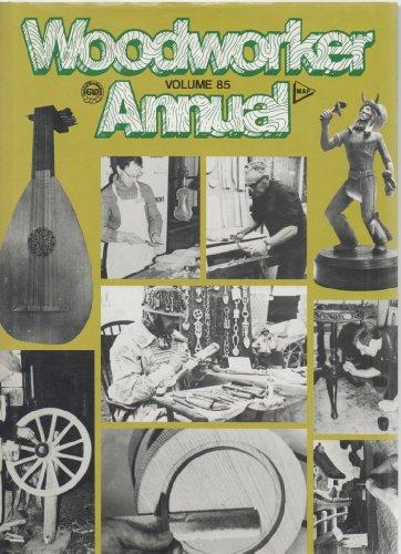Woodworker Annual. Volume 85. 1981: Pratt, Geoffrey [ed.]