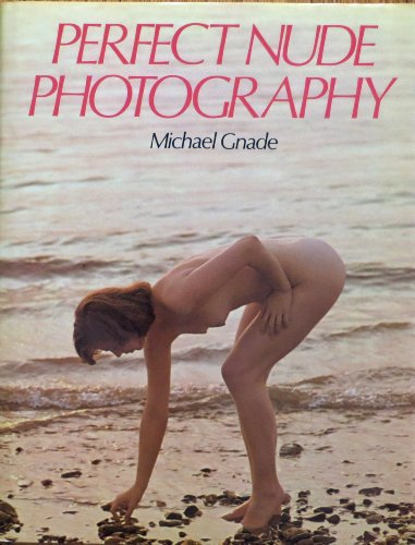 Perfect Nude Photography: Gnade, Michael