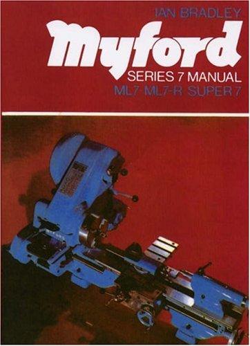9780852427750: Myford Series 7 Manual: ML7, ML7-R, Super 7