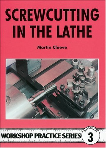 9780852428382: Screwcutting in the Lathe (Workshop Practice Series)