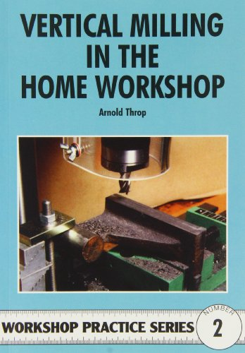 9780852428436: Vertical Milling in the Home Workshop