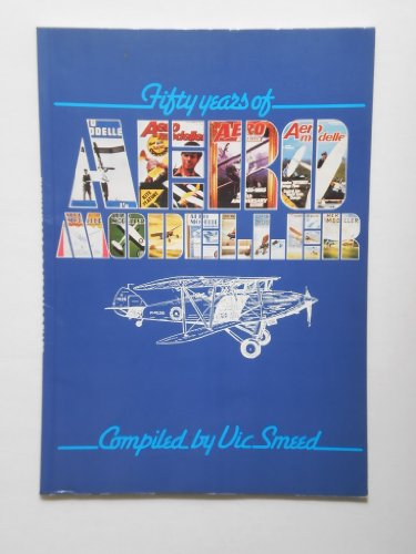 Fifty Years of Aero Modeller: Smeed, Vic