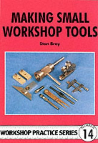 9780852428863: Making Small Workshop Tools (Workshop Practice)