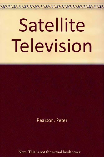 Satellite Television (9780852429068) by Peter Pearson