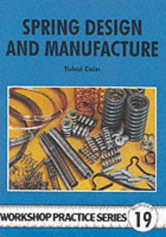 9780852429259: Spring Design and Manufacture (Workshop Practice) (Workshop Practice) (Workshop Practice) (Workshop Practice)