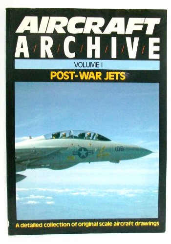 AIRCRAFT ARCHIVE , VOLUME ONE (1). POST WAR JETS.