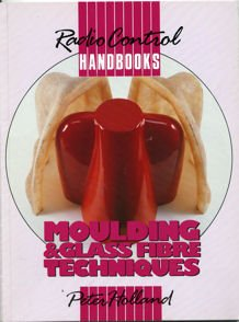 9780852429815: Moulding and Glass Fibre Techniques: Radio Control Handbook (Radio control handbooks)