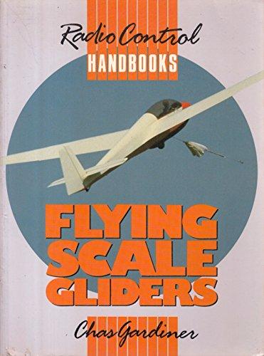 9780852429822: Flying Scale Gliders (Radio control handbooks)