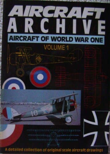 Aircraft Archive: Aircraft of World War I, Vol. 1