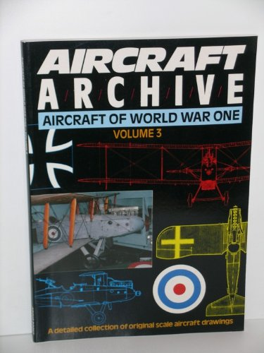 Aircraft of World War One, Vol. 3 (Aircraft Archive)