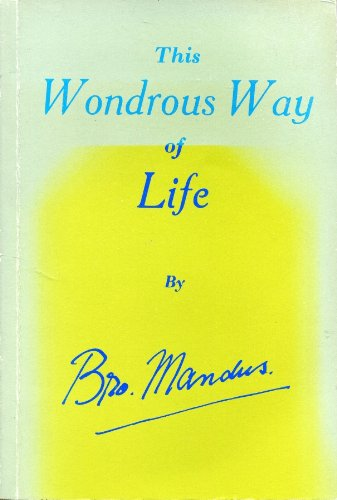 This Wondrous Way of Life: Brother Mandus