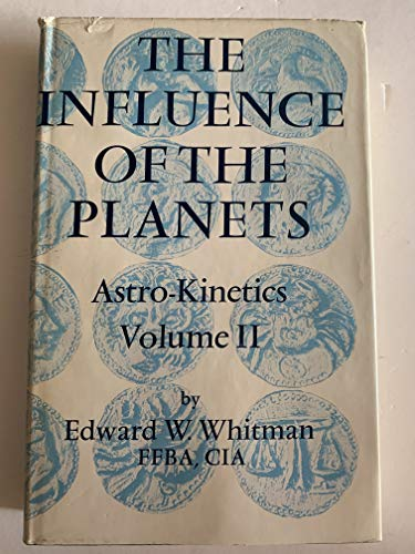 The Influence of the Planets (Astro-Kinetics, Vol. 2)