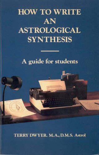 HOW TO WRITE AN ASTROLOGICAL SYNTHESIS (Signed Copy): A Guide for Students: Dwyer, Terry