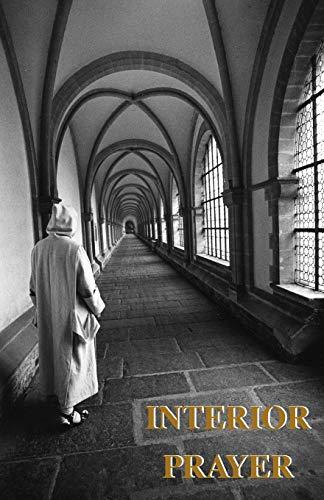 Interior Prayer. Carthusian Novice Conferences. Translated by Sister Maureen Scrine.: CARTHUSIAN, A...