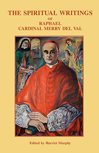 9780852441220: The Spiritual Writings of Raphael Cardinal Merry del Val