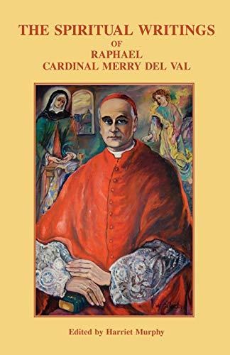 The Spiritual Writings of Raphael Cardinal Merry