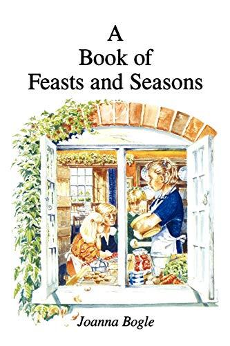 Book of Feasts and Seasons: Bogle, Joanna