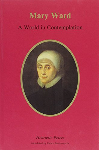9780852442685: Mary Ward: A World in Contemplation