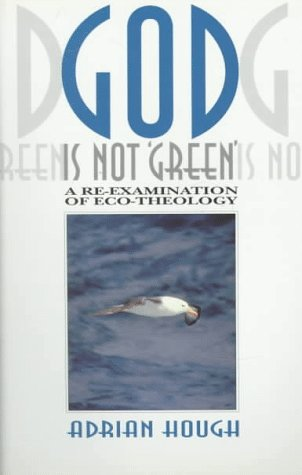 9780852443071: God Is Not 'Green': A Re-Examination of Eco-Theology