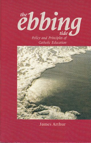 9780852443477: The Ebbing Tide: Policy and Principles in Catholic Education