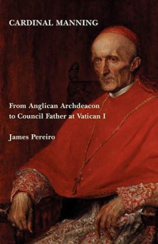 9780852444054: Cardinal Manning: From Anglican Archdeacon to Council Father at Vatican I